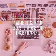 17 #Words to Use in Your Essays to Impress Your English Teacher ... - Teen