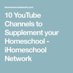 10 YouTube Channels to Supplement your Homeschool - iHomeschool Network