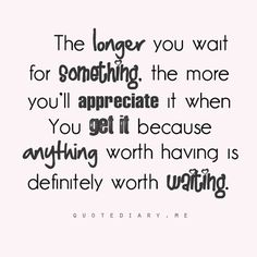 The longer you wait...