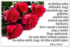 ..van választék...,..egy nagy lépést..., Ha inteligens vagy....., képre-írva,képre írva,Képes idézet, Csodálatos idézet...,Csodás idézetek...,..építs várat...,....a szív és az agy..., - bozsanyinemanyi Blogja - Gyurkovics Tibor, Bella István..versei, Képre írva...., Ágai Ágnes versei, BÚÉK!, Devecseri Gábor versei, Faludy György, Farkas Éva versei, Film., Gondolatok......., Gősi Vali-versei, Grigo Zoltán versei, Idézetek II, Játék!, Jókai Mór, Kamarás Klára versei, Kétkeréken!, Mikszáth…