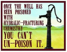 """Once the well has been poisoned by fracking, you can't un-poison it. Why don't more people care about this? Or do they truly think that """"someone"""" can fix ANYTHING that goes wrong? Our Planet, Save The Planet, Planet Earth, Save Our Earth, Our Environment, Environmental Issues, Environmental Education, Global Warming, Social Justice"""