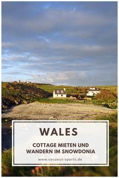 Wales Sehenswürdigkeiten: Meine Tipps zum Wandern im Snowdonia Nationalpark sowie alle Highlights und das schönste Cottage der Region.