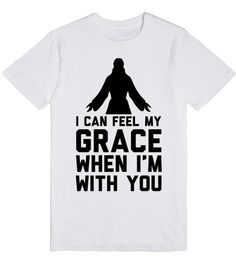 "I can feel my grace when I'm with you, Jesus | T-Shirt | I can feel my grace when I'm with you, Jesus. Fun Christian parody of The Weeknd's ""I Can't Feel My Face"" perfect for true followers Christ. You can love hip hop and Jesus! If you do, this shirts for you. Tagged #christian #icantfeelmyface #jesus #parody #grace"
