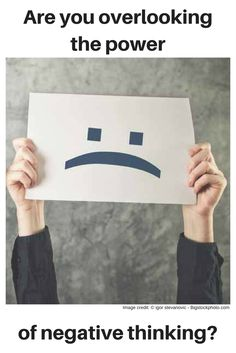 We have all heard the expression 'think positive'; it's often claimed that if we start thinking negatively, then all is lost. Negative thinking is seen as always a bad thing, and positive thinking is seen as always a good thing. However, this is a dangerous over-simplification; we forget the power of negative thinking.