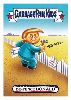 2016 Topps Garbage Pail Kids Dis-grace to the White House 75 De-Fence Donald Caricatures, Best 90s Cartoons, Garbage Pail Kids Cards, Morning Cartoon, Cabbage Patch Kids, Kids Stickers, 80s Kids, Childhood Memories, 1980s Childhood