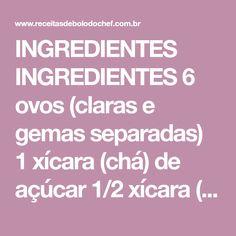 INGREDIENTES INGREDIENTES 6 ovos (claras e gemas separadas) 1 xícara (chá) de açúcar 1/2 xícara (chá de água 1/2 xícara (chá) de óleo 1 e 1/2 xícara de farinha de trigo 1 colher (sopa) de fermento em pó 1 colher (café) de bicarbonato de sódio 4 colheres (sopa) de chocolate em pó MODO DE PREPARO [...]