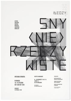 Maciej Ratajski  Sny (nie)rzeczywiste    A poster for the second exhibition of the Ideozy series at Instytut Awangardy [Institute of the Avant-garde]. Its title Sny (nie)rzeczywiste could be translated as (Un)real dreams. The exhibition addressed the issues of modernist and avant-garde utopias and socially and politically engaged art.