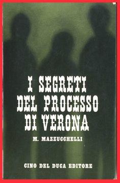I SEGRETI DEL PROCESSO DI VERONA-FASCISMO-LIBRO/BOOK DI MARIO MAZZUCCHELLI 1963