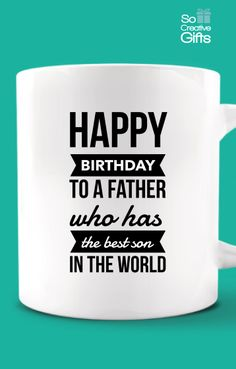 Birthday Gift For Dad From Son – Coffee Novelty Mug - White - 11oz