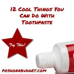 12 Cool Things You Can Do With Toothpastehttp://poshonabudget.com/2014/04/12-cool-things-you-can-do-with-toothpaste.html#axzz3D7iU6z8f