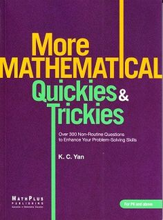 More Mathematical Quickies and Trickies, More Mathematical Quickies and Trickies Review, More Mathematical Quickies and Trickies Scam - http://legitbonusreviews.com/more-mathematical-quickies-and-trickies-review-by-k-c-yan-is-moremathematicalquickiesandtrickies-scam/  - Education, K-12