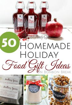 50 Homemade Holiday Food Gift Ideas