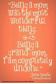 being a grandmom First Time Grandma, Grandma And Grandpa, Grandma Gifts, Quotes About Grandchildren, Grandkids Quotes, Grandmothers Love, Grandmother Quotes, Grandma Sayings, Grandparents Day