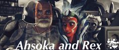 Ahsoka Tano and Rex edit by Fulcrum Tano-If use please credit