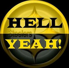 Says it Allll!!! HELL YEAH STEELERS!! <3<3<3  {GM}