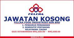 Jawatan kosong Felcra Food Industries Sdn Bhd | Terbuka kepada warganegara malaysia yang berminat dan berkelayakan untuk mengisi kekosongan berikut