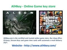 All4key.com is the certified and trusted online game store. Our shop offers CD-keys, Stream Keys and game time cards with automatic e-mail delivery 24/7. Read More - http://www.all4key.com/
