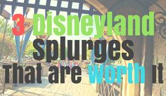 Three Disneyland splurges that are worth it with tips on how to save on them, and two Disneyland splurges that aren't worth it.