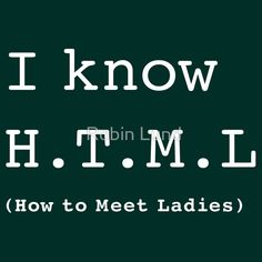 I Know H.T.M.L by Robin Lund