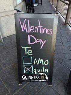 Sidewalk Sign - Valentine's Day: Te (amo) or Te (quila). LOL!