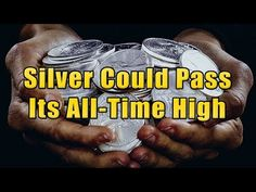 Silver Could Pass Its All-Time High