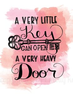 Items similar to Hand Letter Poster Print Watercolor Quote A Very Little Key Can Open A Very Heavy Door Green Watercolor Key Illustration on Etsy Key Quotes, Quotes To Live By, Love Quotes, Inspirational Quotes, Quotes About Keys, Quotes About Doors, Superb Quotes, Path Quotes, Motivational