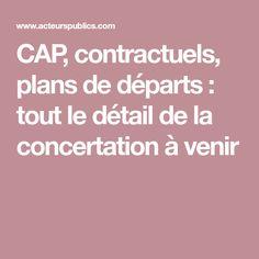 CAP, contractuels, plans de départs : tout le détail de la concertation à venir
