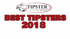 Best Tipsters For 2018 I give away all have learned by following tipsters for horse racing football and tennis and these are all the best and most profitable tipster services I found. Rest assured you will profit this year on your bets.