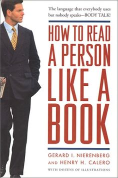 How to Read a Person Like a Book by Gerard Nierenberg, founder of The Negotiation Institute (www.negotiation.com): Learn the clues that make reading people easy. Gerard Nierenbergs proven techniques for gaining control of negotiations, detecting lies, or recognizing signals of affection and sexual attraction will dramatically improve your understanding of others, giving you the advantage of added insight into all social and business situations. Used Books, Books To Read, Rare Books For Sale, Body Gestures, Interpersonal Communication, How To Read People, Books For Teens, Book Images, Writing A Book