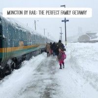 Moncton by Rail: The Perfect Family Getaway