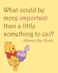 Inspirational Quote: What could be more important than a little something to eat?, Winnie the Pooh, Nursery, Custom Size, Art Print by NestedExpressions, $15.00