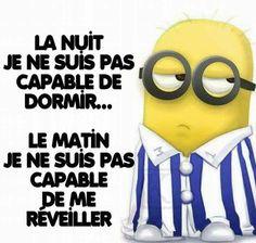 La #nuit je ne suis pas #capable de #dormir , le #matin je ne suis pas capable de me #réveiller !!!