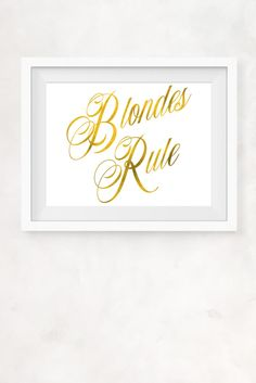 """BLONDES RULE"" QUOTE FAUX GOLD FOIL INSTANT WALL DECOR"