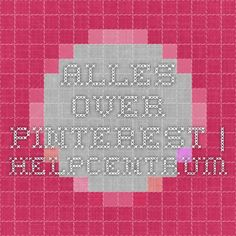 Alles over Pinterest | Helpcentrum