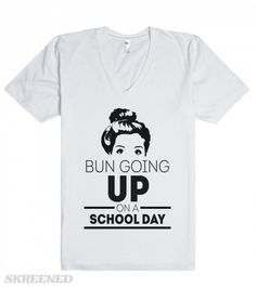 Bun Going Up | Getting the club goin' up on a Tuesday might be what rappers do on Tuesdays, but not you. Show everyone that putting your hair up and heading to class is what normal people do with this fun design.  #Skreened