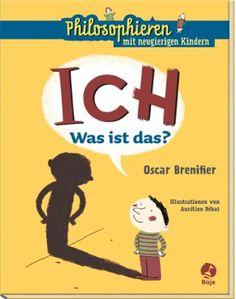 ICH - Was ist das?: Philosophieren mit neugierigen Kindern von Oscar Brenifier http://www.amazon.de/dp/3414823012/ref=cm_sw_r_pi_dp_5AGDub0Q4Q073