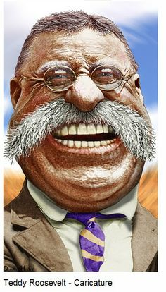 "Theodore ""Teddy"" Roosevelt...26th president of the United States"