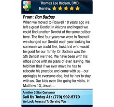 When we moved to Roswell 18 years ago we left a great Dentist in Arizona and hoped we...
