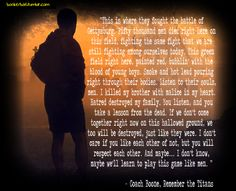 Quotes from remember the titans about teamwork remember the titans love this part so moving and . quotes from remember the War Quotes, Lyric Quotes, True Quotes, Book Quotes, Lyrics, Favorite Movie Quotes, Famous Movie Quotes, Remember The Titans Quotes, Football Movies