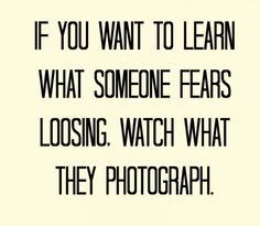 I never looked at it like this! Soooo true, especially since I only truly only take pictures of people I know and my family