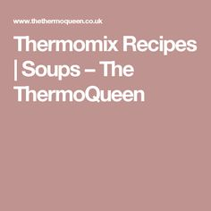 Thermomix Recipes | Soups – The ThermoQueen
