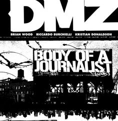 """VOLUME 02: """"BODY OF A JOURNALIST"""" INTERVIEW   Live From The DMZ - by Justin Giampaoli"""