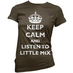 Keep calm and listen to Little Mix - Womens T-Shirt - 11 Colours: Amazon.co.uk: Clothing