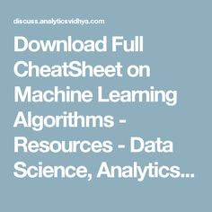 Download Full CheatSheet on Machine Learning Algorithms - Resources - Data Science, Analytics and Big Data discussions