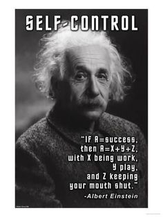 Self-Control: If A = Success - Albert Einstein Citations D'albert Einstein, Citation Einstein, Albert Einstein Quotes, Quotable Quotes, Wisdom Quotes, Quotes To Live By, Life Quotes, Positive Quotes, Motivational Quotes