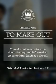 """Another English #Phrasal #Verb: """"To make out"""" means write down the required information on something (such as a check).#esl"""