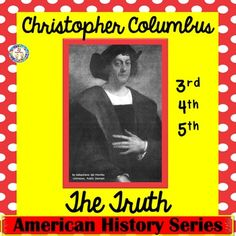 """Christopher Columbus ~The Truth~ Grades 3-5, Close   Reading, Fact and Opinion  Do you have to teach about Christopher Columbus in your standards? Columbus Day has been a controversial """"holiday"""". Yet it is history and we can teach the facts and allow students to form their own opinions/feelings. This resource will answer the following questions: Did Columbus discover North America (or the United States)? Did he discover the world was round? Did they really believe they would sail off the…"""