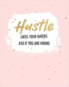Hustle Until Your Haters Ask If You Are Hiring: Women Entrepreneur Notebook – Inspirational Quote for Girl Bosses – Write Down All Your Thoughts, … Ruled Lined Pages (Woman Entrepreneur Series) – business inspiration quotes Rihanna, Beyonce, Boss Bitch Quotes, Girl Boss Quotes, Hustle Quotes Women, Small Business Quotes, Business Women Quotes, E-mail Marketing, Marketing Quotes