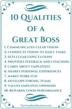 A good boss does a great job of communicating, encouraging and supporting employees in their work. The mentor and coach desired behaviors.