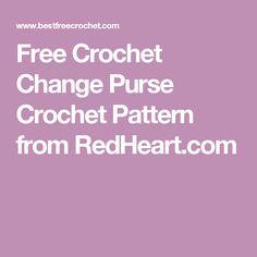 Free Crochet Change Purse Crochet Pattern from RedHeart.com
